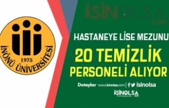 İnönü Üniversitesi Hastaneye 20 Temizlik Görevlisi Alımı Yapılıyor!