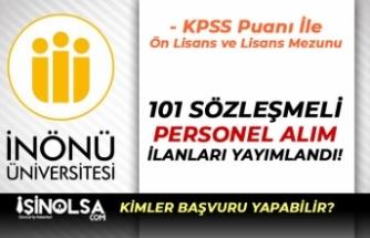 İnönü Üniversitesi KPSS Puanı İle Kadın Erkek 101 Sözleşmeli Personel Alım İlanı