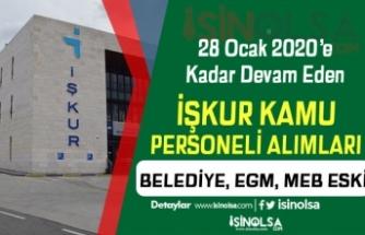 İŞKUR 28 Ocak'a Kadar Kamu Personel Alımları: Belediyeler, ESKİ, MEB ve EGM