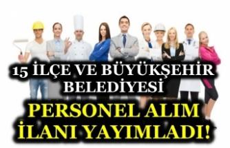 İŞKUR'da Yayımlandı! 15 Farklı ilçe belediyesi ve Büyükşehir Belediyesi Personel Alıyor!