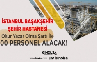 İstanbul Şehir Hastanesi İnşaatında Çalışacak 100 İşçi Personel Alımı Yapılıyor