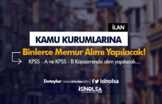 Kamuya KPSS A ve KPSS B Alanında 200 Memur Alımı İlanları Yayımlandı!