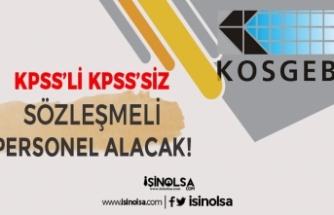 KOSGEB KPSS Puanı ile veya KPSS Olmadan Sözleşmeli Kamu Personeli Alıyor