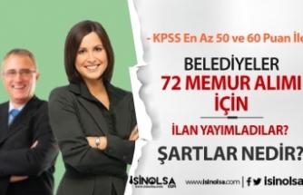 3 Belediye KPSS En Az 50 ve 60 Puan İle 72 Memur Alımı Yapacak! Şartlar ve Kadrolar?