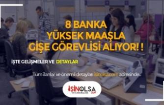 8 Banka Yüksek Maaşla Gişe Yetkilisi Alacak! Başvuru Şartları Neler?