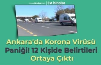 Ankara'da Korona Virüsü Paniği! 12 Kişide Belirtileri Ortaya Çıktı