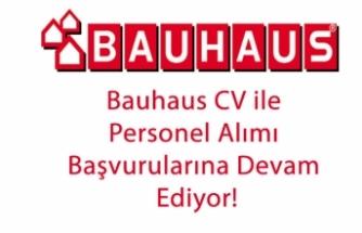 Bauhaus CV ile Personel Alımı Başvurularına Devam Ediyor!