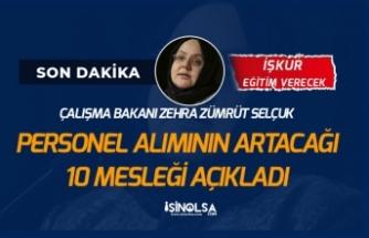 Çalışma Bakanı Selçuk Personel Alımının Artacağı 10 Mesleği Açıkladı!