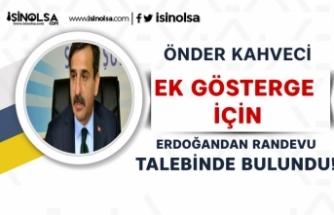Ek Gösterge Açıklaması Geldi! Erdoğan'la Randevu Talebi!