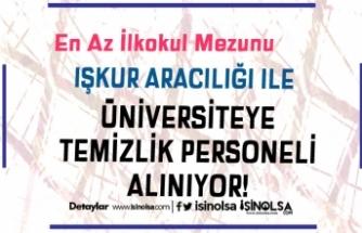 Gaziantep Üniversitesi İŞKUR Üzerinde 8 Temizlik Personeli Alım İlanı Yayımladı!
