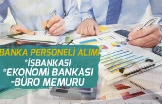 İş Bankası ve Ekonomi Bankası İŞKUR'dan Büro Memuru Alacak!