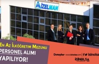 İzmir İZELMAN En Az İlköğretim Mezunu Daimi Çalışacak Personel Alımı Yapıyor!