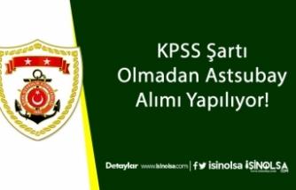 KPSS Şartı Olmadan Astsubay Alımı Yapılıyor!