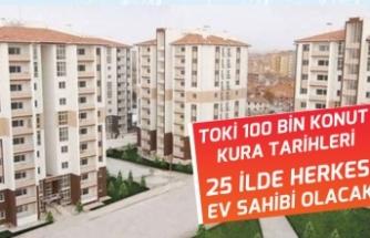 TOKİ'den Kura Tarihleri Açıklaması! 25 İl'de Başvuru Yapan Herkes Ev Sahibi Olacak