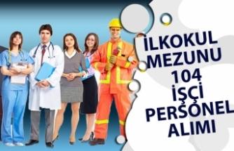 10 Kuruma Daimi ve Geçici Süreli 104 İşçi Personel Alımı Yapılacak!