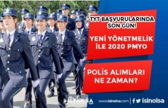 TYT Geç Başvuruları Başladı! Yeni Yönetmelik ile 2020 Yılı PMYO Polis Alınacak mı?