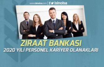 Ziraat Bankası 2020 Personel Alımı Kapsamında Kariyer Olanakları