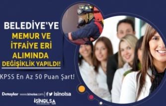 Belediye'ye KPSS 50 ve 60 Puan İle Memur ve İtfaiye Eri Alımında Düzenleme!