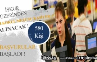 İŞKUR Üzerinden En Az İlkokul Mezunu 580 Kasiyer Alımı Yapılacak!