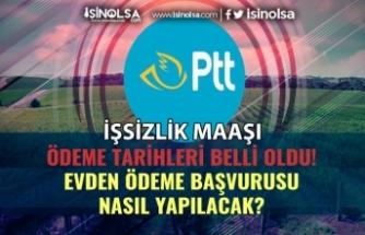 İşsizlik Maaşını PTT Evden Teslim Edilecek! Ödeme Tarihleri!