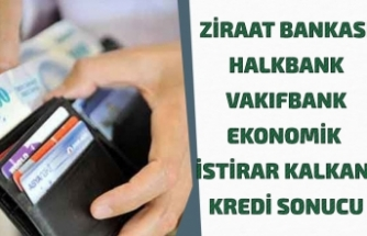 Maliye Bakanından Açıklama! Halkbank, Ziraat, Vakıfbank 6 Ay Ödemesiz Kredi Başvuru Sonuçları!