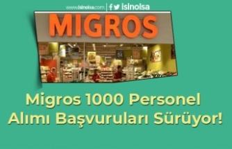 Migros 1000 Personel Alımı Başvuruları Sürüyor!