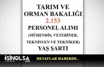 Tarım Orman Bakanlığı 2153 Mühendis, Veteriner, Teknisyen Personel Alımı Yaş Şartı!