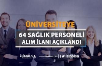 Üniversiteye Lise, Önlisans, Lisans 64 Sağlık Personeli Memur Alımı!