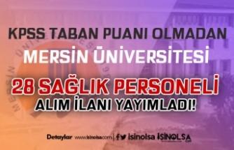 Yeni Sağlık Personeli Alım İlanı Geldi! Mersin Üniversitesi 28 Kişi Alacak!