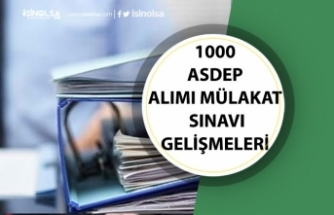 AÇSHB 1000 Adep Alımı Mülakat Sınavları Ne Zaman Yapılacak!