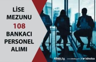 İŞKUR Üzerinden Lise Mezunu 108 Bankacı Personeli Alımı!