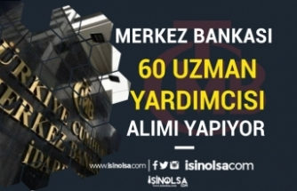 Merkez Bankası KPSS Siz 40 Uzman Yardımcısı Alımı İlanı 2020