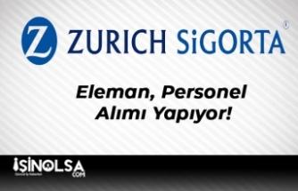Zurich Sigorta Eleman, Personel Alımı Yapıyor!
