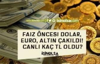 Faiz Öncesi Dolar, Euro, Altın Çakıldı! Canlı Kaç TL Oldu?