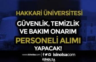Hakkari Üniversitesi Güvenlik, Temizlik ve Bakım Onarım Personeli Alacak