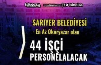 İBB Sarıyer Belediyesi En Az Okuryazar 44 İşçi Personel Alıyor