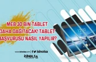 MEB 30 Bin Tablet Daha Dağıtacak! Tablet Başvurusu Nasıl Yapılır?