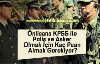 Önlisans KPSS ile Polis ve Asker Olmak İçin Kaç Puan Almak Gerekiyor?