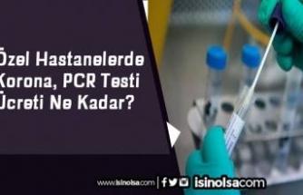 Özel Hastanelerde Korona, PCR Testi Ücreti Ne Kadar?