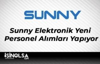 Sunny Elektronik Yeni Personel Alımları Yapıyor