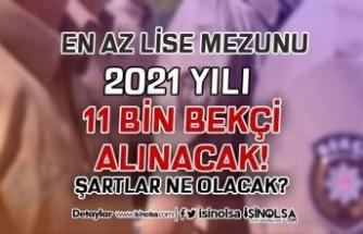 2021/1 Lise Mezunu 11 Bin Bekçi Alımı Bekleniyor! Şartlar Ne Olacak?