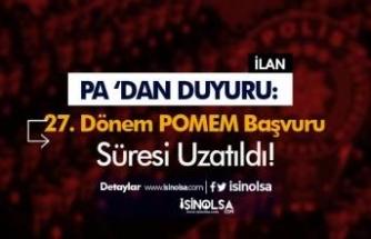 27. Dönem POMEM Kadın Erkek Polis Alımı Başvuruları 3 Gün Uzatıldı!