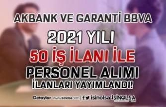 Akbank ve Garanti BBVA 50 Açık İş İlanı İle Banka Personel Alımı 2021
