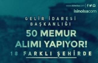 GİB 18 Şehirde 50 Memur Alımı Yapıyor! Başvurularda Son Gün!