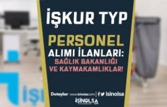 İŞKUR TYP İlanları Yayımlandı! Sağlık Bakanlığı ile Kaymakamlıklar Personel Alıyor!