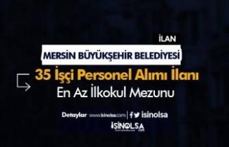 Mersin Büyükşehir Belediyesi İlkokul Mezunu 35 Personel Alacak