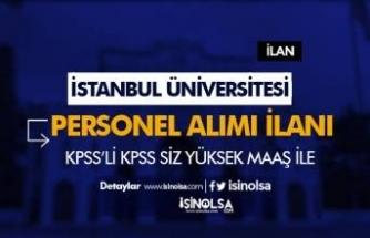 İstanbul Üniversitesi Yüksek Maaş İle Sözleşmeli Personel Alımı Yapacak