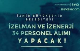 İzmir Büyükşehir Belediyesi İZELMAN ve İZENERJİ 34 Personel Alımı Yapıyor