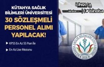 Kütahya Sağlık Bilimleri Üniversitesi 30 Sözleşmeli Personel Alımı Yapıyor