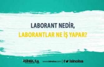 Laborant Nedir, Laborantlar Ne İş Yapar?